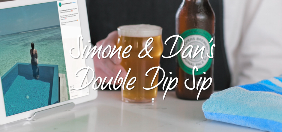 Simon and Dan's Double Dip Sip